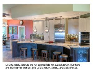 Kitchen islands are not appropriate for every kitchen, but there are great alternatives.